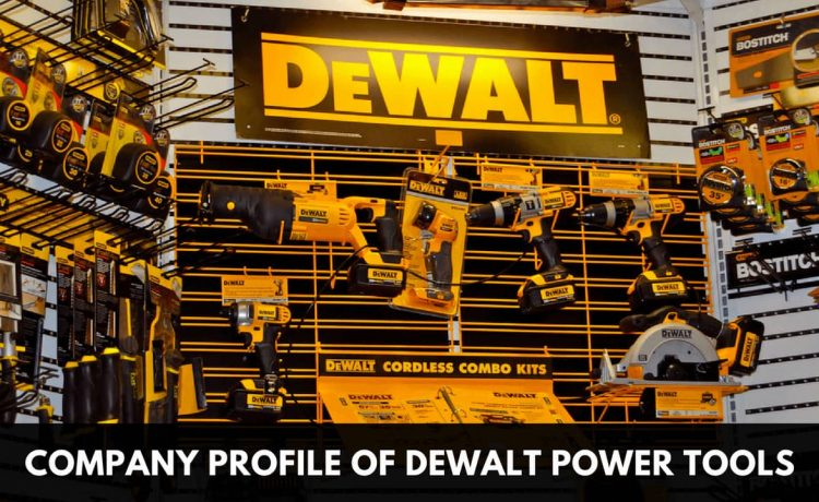 Company Profile of DeWalt Power Tools