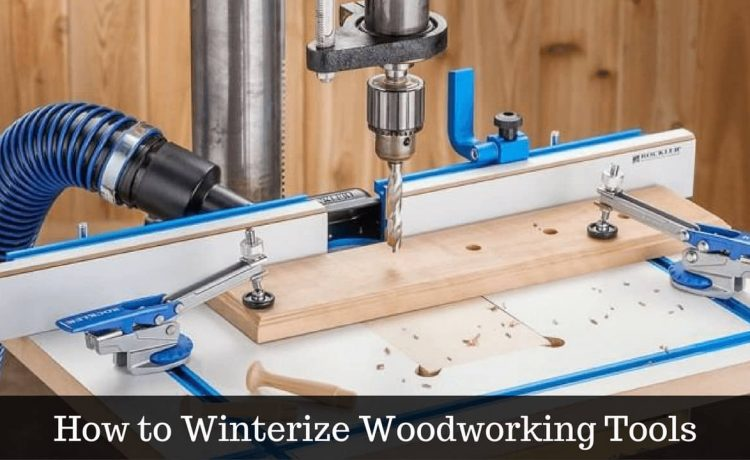 How to Winterize Woodworking Tools